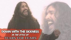 Ten Second Songs reprend Down With The Sickness de Disturbed dans le style de Tears For Fears