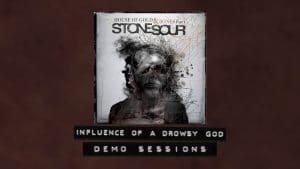 Stone Sour publie la démo de Influence of a Drowsy God