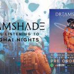 Dreamshade publie une nouvelle chanson, Shanghai Nights