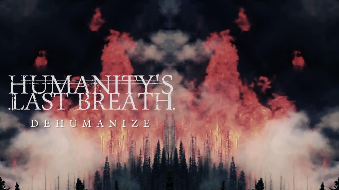 Humanity's Last Breath sort une nouvelle chanson, Dehumanize