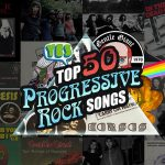 Les 50 meilleures chansons de Rock Progressif !